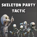 "Great all skeleton tactic: ""Skeleton party""!"