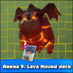 Arena 9: Great Lava Hound and Balloon deck