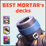 How to form the best Mortar deck and which cards are best for Mortar defense.