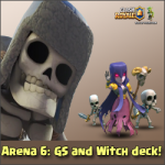 Arena 6: Excellent deck with Giant Skeleton and Witch